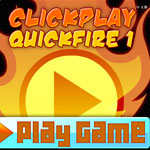 ClickPLAY Quickfire 1