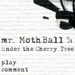 Mr. Mothball 5: Under the Cherry Tree